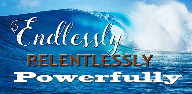 5/15/16 Endlessly Relentlessly Powerfully Week 3 By Mitch Wilburn