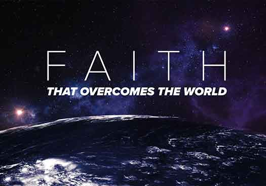 Faith That Overcomes The World